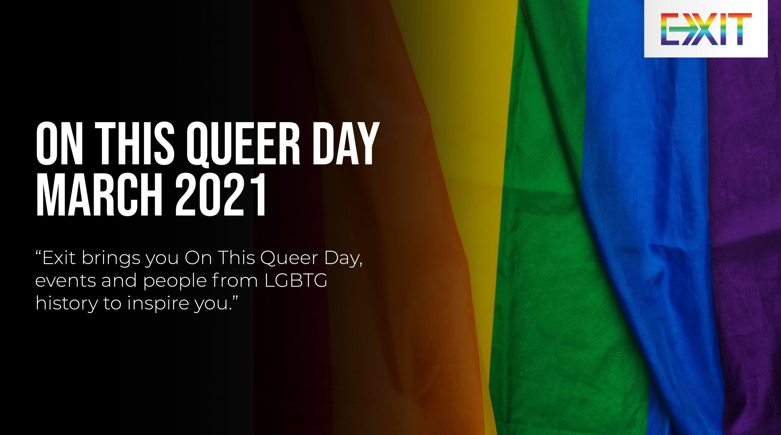 ON THIS QUEER DAY – MARCH 2021